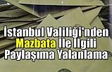 İstanbul Valiliği'nden Mazbata İle İlgili Paylaşıma Yalanlama