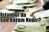 İstanbul'da YSK'da son durum Nedir?