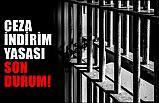 Mahkumlar İçin 'Ceza İndirimi Yasası'nda Son Durum