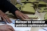 Maltepe Kararı: şu ana kadar yapılan sayımlar geçerli