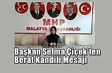 MHP Malatya Kadın Kolları Başkanı Selma Çiçek Kandil Mesajı
