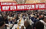 MHP, Samsun'da İftar Yemeği Düzenledi