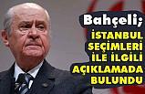 MHP Lideri Bahçeli İstanbul Seçimleriyle İlgili Son Dakika Açıkladı