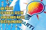 AK Parti Seçim Sonucunu Nasıl Yorumladı?