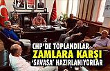 CHP Zamlara Karşı Savaşa Hazırlanıyor