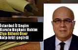 İstanbul İl Seçim Kurulu Başkanı Ziya Bülent Öner kalp krizi geçirdi