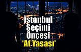 İstanbul Seçimi Öncesi Af Yasası