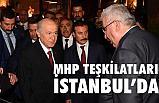 MHP Teşkilatları İstanbul'da