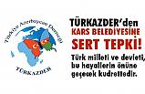 """TÜRKAZDER'den Kars Belediyesine """"Ermenistan"""" Tepkisi"""