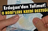 Erdoğan'dan Talimat! KOBİ'lere Destek Kredisi
