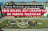 İlkadım Belediye Meclisi'nden Eren Bülbül Kararı