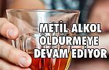 Metil Alkol'den (Metanol)  Ölenlerin Sayısı 12'ye Yükseldi