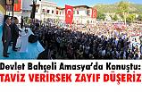 MHP Genel Başkanı Devlet Bahçeli, Amasya'da konuştu