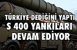 Türkiye Dediğini Yaptı, S-400 Yankıları Devam Ediyor