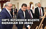 CHP'li Büyükşehir Belediye Başkanları Çalıştayı