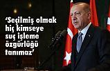 Erdoğan, Önce millet, önce memleket diyen herkesle çalışmaya hazırız