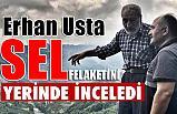Erhan Usta, Sel Bölgelerinde İncelemelerde Bulundu