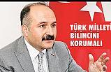 Erhan Usta; Türk milleti bilincini korumalı,