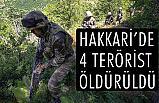 Hakkari'de 4 Terörist Öldürüldü