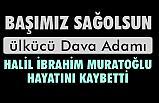 Halil İbrahim Muratoğlu Vefat Etti