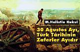 Halistin Kukul; 30 Ağustos Ayı, Türk Târihinin Zaferler Ayıdır