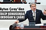 İyi Partili Çıray'dan Cumhurbaşkanı Erdoğan'a Çağrı