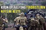 Kıran Operasyonu, Teröristlerin Nefesini Kesti