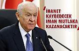 MHP Lİderi Bahçeli, Terörün Kökü Kazınmalıdır!