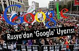Rusya'dan 'Google' Uyarısı