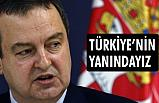 Sırbistan; Türkiye'nin yanındayız