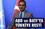 Türkiye'den ABD ve Batı'ya rest!