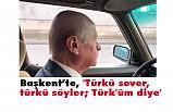Bahçeli Başkent Sokaklarında; Türkü sever, türkü söyler; Türk'üm diye