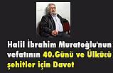 Halil İbrahim Muratoğlu'nun vefatının 40. Günü Daveti