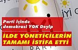 İYİ Parti'de İl Yönetiminin Tamamı İstifa Etti