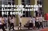 Kadıköy'de Anadolu Lisesi'nde Rezalet Diz Boyu