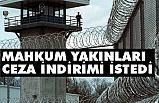 Mahkum Yakınları Eşit Ceza İndirimi İstedi