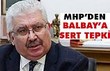 MHP'den Mustafa Balbay'a Sert Tepki