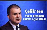 Ömer Çelik'ten, Yargı Reformu Paketi Açıklaması