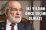 Saadet Partisi Genel Başkanı Karamollaoğlu, 2 Yıldan Önce Seçim Olmaz!