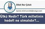 Ülkü Nedir? Türk milletinin hedefi ne olmalıdır?