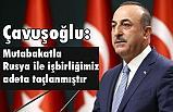Çavuşoğlu, ABD ve Rusya Harekatın Meşruiyetini Kabul Etti