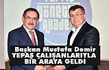 Başkan Mustafa Demir, YEPAŞ Çalışanlarıyla Tecrübelerini Paylaştı