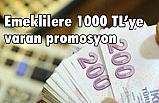 Emeklilere 1000 TL'ye varan promosyon