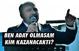 Erhan Usta, Ben aday olmasam kim kazanacaktı