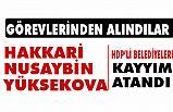 Hakkari, Nusaybin ve Yüksekova Belediyelerine Kayyım Ataması