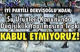 İyi Partili Dervişoğlu'ndan Su Ürünleri Kanununda Değişiklik Yapılmasına Tepki
