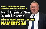 """MHP'li Enginyurt'tan Türkiyeyi Tehdit eden Trump'a """"Namertsin"""" cevabı"""