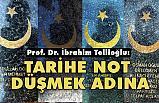 Prof. Dr. Tellioğlu, Tarihe Not Düşmek Adına