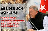 Son Dakika: Barış Pınarı Operasyonunda Kaç Terörist Öldürüldü?
