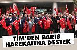 TİM, Barış Pınarı Harekatı'na destek verdi